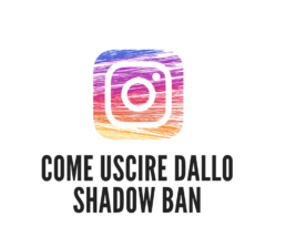 Instagram Shadowban: come uscirne