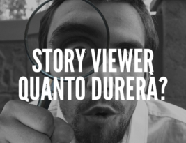 Story viewer: quanto durerà?